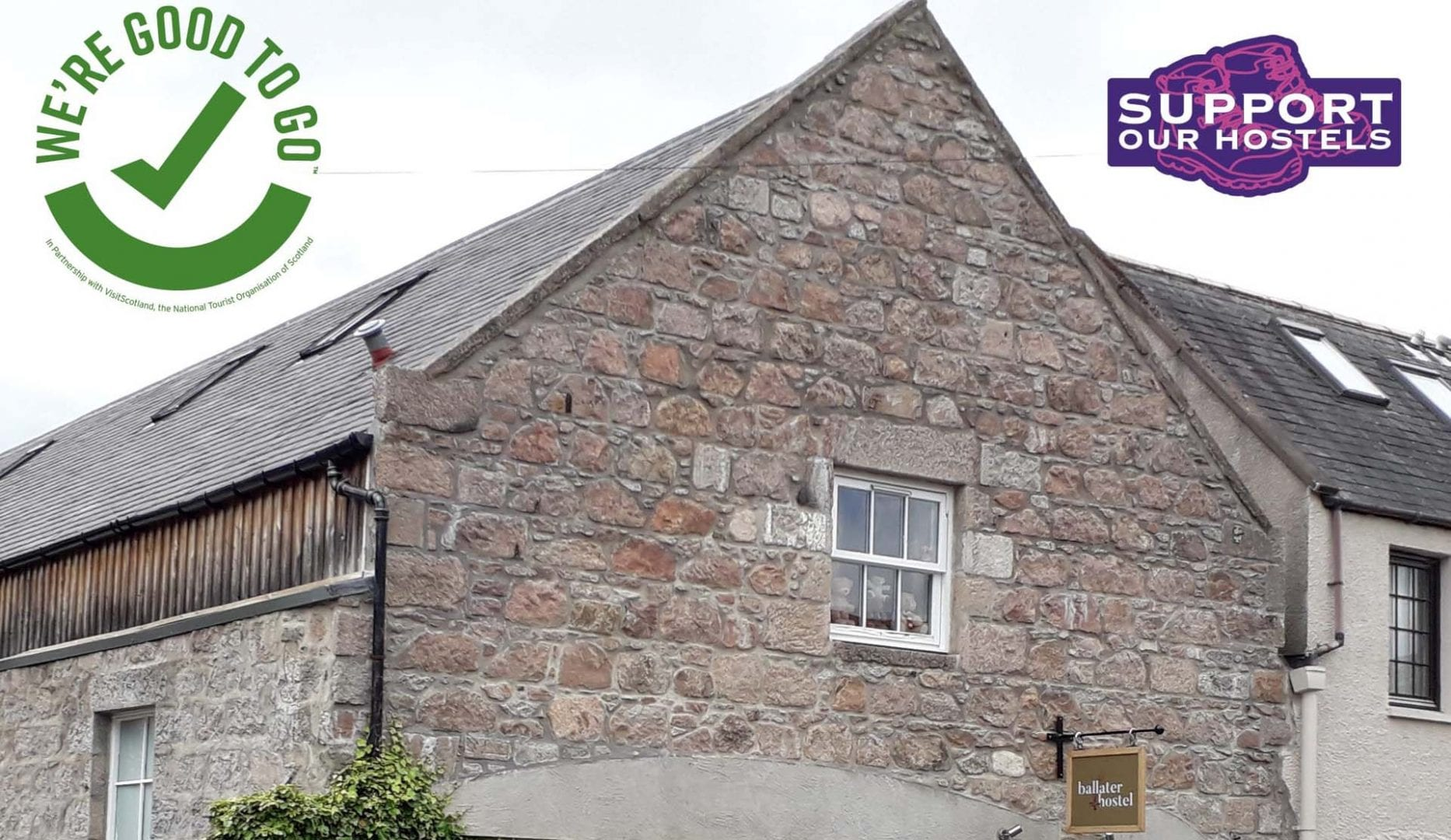 good to go Ballater hostel with support our hostels logo